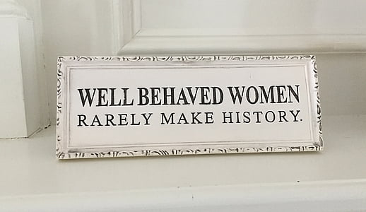 Well behaved woman Rarely make history print board
